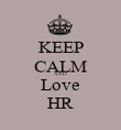 KEEP CALM AND Love HR - Personalised Poster large