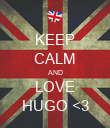 KEEP CALM AND LOVE HUGO <3 - Personalised Poster large