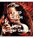 KEEP CALM AND Love Hunger Games - Personalised Poster large