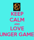 KEEP CALM AND LOVE HUNGER GAMES! - Personalised Poster large