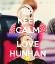 KEEP CALM AND LOVE HUNHAN - Personalised Poster large
