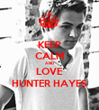 KEEP CALM AND LOVE HUNTER HAYES - Personalised Poster large
