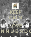 KEEP CALM AND LOVE I N N U E N D O - Personalised Poster large