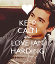 KEEP CALM AND LOVE IAN HARDING - Personalised Poster large
