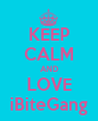 KEEP CALM AND LOVE iBiteGang - Personalised Poster large