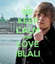 KEEP CALM AND LOVE IBLALI - Personalised Poster large