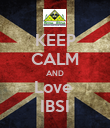 KEEP CALM AND Love  IBSI - Personalised Poster large