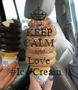 KEEP CALM AND Love #Ice Cream.! - Personalised Poster large