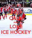 KEEP CALM AND LOVE ICE HOCKEY - Personalised Poster large