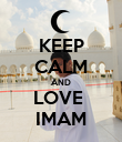 KEEP CALM AND LOVE  IMAM - Personalised Poster large