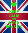 KEEP CALM AND LOVE IMANXX - Personalised Poster small