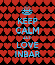 KEEP CALM AND LOVE INBAR - Personalised Poster large