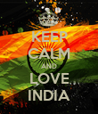 KEEP CALM AND LOVE INDIA - Personalised Poster large