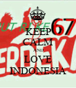 KEEP CALM AND LOVE INDONESIA - Personalised Poster large