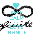 KEEP CALM AND LOVE INFINITE - Personalised Poster large