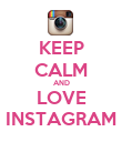 KEEP CALM AND LOVE INSTAGRAM - Personalised Poster large