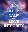 KEEP CALM AND LOVE INTEGRITY - Personalised Poster large