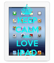 KEEP CALM AND LOVE IPAD - Personalised Poster large