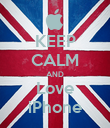 KEEP CALM AND Love iPhone - Personalised Poster large