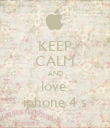 KEEP CALM AND love  iphone 4 s - Personalised Poster large