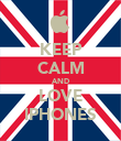 KEEP CALM AND LOVE IPHONES - Personalised Poster large