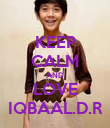 KEEP CALM AND LOVE IQBAAL.D.R - Personalised Poster large