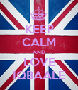 KEEP CALM AND LOVE IQBAALE - Personalised Poster large