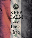 KEEP CALM AND Love  Iraq - Personalised Poster large