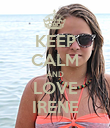KEEP CALM AND LOVE IRENE - Personalised Poster large