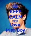 KEEP CALM AND Love  Irish Boy - Personalised Poster large