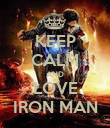 KEEP CALM AND LOVE IRON MAN - Personalised Poster large