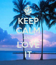 KEEP CALM AND LOVE IT - Personalised Poster large