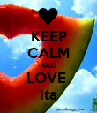 KEEP CALM AND LOVE  Ita - Personalised Poster large