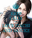 KEEP CALM AND LOVE ITACHI AND SASUKE - Personalised Poster large