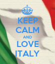KEEP CALM AND LOVE ITALY - Personalised Poster large