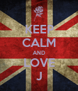 KEEP CALM AND LOVE J - Personalised Poster large