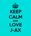 KEEP CALM AND LOVE J-AX - Personalised Poster large