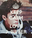 KEEP CALM AND LOVE J. BIEBER - Personalised Poster large