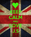 KEEP CALM AND LOVE J.S - Personalised Poster large
