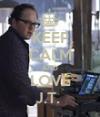 KEEP CALM AND LOVE J.T.  - Personalised Poster large