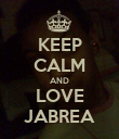 KEEP CALM AND LOVE JABREA - Personalised Poster large