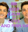 KEEP CALM AND LOVE JACK AND FINN HARRIES - Personalised Poster small