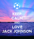 KEEP CALM AND LOVE JACK JOHNSON - Personalised Poster large