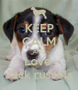 KEEP CALM AND Love  Jack russels - Personalised Poster large