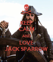 KEEP CALM AND LOVE JACK SPARROW - Personalised Poster large