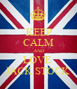 KEEP CALM AND LOVE  JACK STOCK  - Personalised Poster large