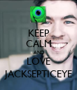KEEP CALM AND LOVE JACKSEPTICEYE - Personalised Poster large