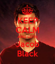 KEEP CALM AND LOVE Jacob Black - Personalised Poster large