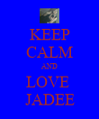 KEEP CALM AND LOVE  JADEE - Personalised Poster large