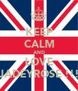 KEEP CALM AND LOVE JADEYROSE !!! - Personalised Poster large